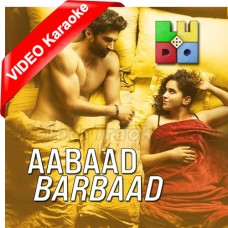 Aabad Barbad - Mp3 + VIDEO Karaoke - Arijit Singh