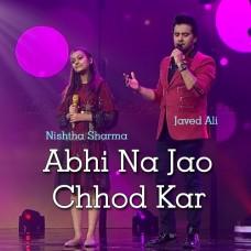 Abhi Na Jao Chod Kar - Karaoke Mp3 - Javed Ali - Nishtha Sharma