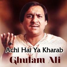 Achi Hai Ya Kharab Kya Jane - Karaoke Mp3 - Ghulam Ali