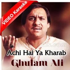 Achi Hai Ya Kharab Kya Jane - Mp3 + VIDEO Karaoke - Ghulam Ali