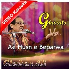 Ae Husn E Beparwa Tujhe - Mp3 + VIDEO Karaoke - Ghulam Ali - Ghazal