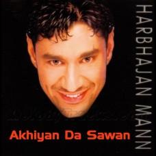 Akhiyan Da Sawan Paunda - Karaoke Mp3 - Harbhajan Maan - Lala Lala Lala 2000