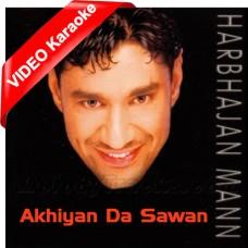 Akhiyan Da Sawan Paunda - Mp3 + VIDEO Karaoke - Harbhajan Maan - Lala Lala Lala 2000