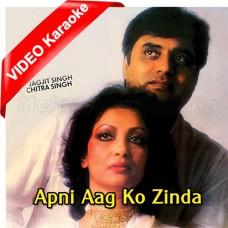 Apni Aag Ko Zinda Rakhna - Mp3 + VIDEO Karaoke - Jagjit Singh - Chitra Singh - Ghazal