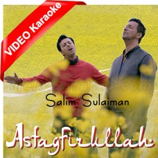 Astagfirullah - Mp3 + VIDEO Karaoke - Salim Merchant - Astagfirullah 2015
