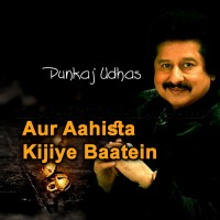 Aur Aahista Kijiye Baatein - Karaoke Mp3 - Punkaj Udhas