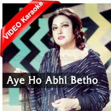 Aye Ho Abhi Betho To Sahi - Mp3 + VIDEO Karaoke - Noor Jahan