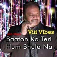 Baaton Ko Teri Hum Bhula Na Sake - Viti Vibes - Karaoke Mp3 - Din Mani 2016