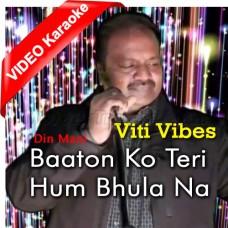 Baaton Ko Teri Hum Bhula Na Sake - Viti Vibes - Mp3 + VIDEO Karaoke - Din Mani 2016