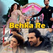 Behka Re - Karaoke Mp3 - Shiraz Uppal - Jawani Phir Nahi Ani 2 - 2018