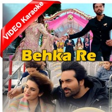 Behka Re - Mp3 + VIDEO Karaoke - Shiraz Uppal - Jawani Phir Nahi Ani 2 - 2018