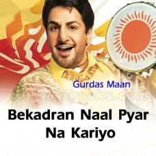 Bekadra Naal Pyar Na Kariyo - Karaoke Mp3 - Gurdas Maan - Pure Gold Punjabi 2013