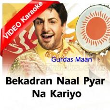 Bekadra Naal Pyar Na Kariyo - Mp3 + VIDEO Karaoke - Gurdas Maan - Pure Gold Punjabi 2013
