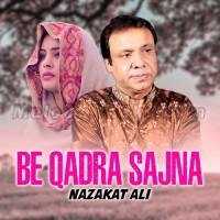 Beqadra Need Na Aave - Punjabi - Karaoke Mp3 - Nazakat Ali - Sathon Ruyaniyun Jana 2021