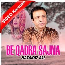 Beqadra Need Na Aave - Punjabi - Mp3 + VIDEO Karaoke - Nazakat Ali - Sathon Ruyaniyun Jana 2021