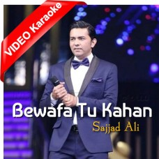 Bewafa Tu Kahan - Mp3 + VIDEO Karaoke - Sajjad Ali