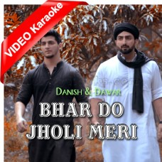 Bhar Do Jholi Meri - Mp3 + VIDEO Karaoke - Danish Farooq - Dawar Farooq - Naat