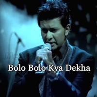 Bolo Bolo Tumne Kya Dekha - Karaoke Mp3 - Sajjad Ali