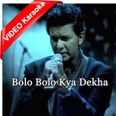 Bolo Bolo Tumne Kya Dekha - Mp3 + VIDEO Karaoke - Sajjad Ali