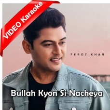Lagi Vaale Jaande Ne Bullah Kyon - Mp3 + VIDEO Karaoke - Feroz Khan