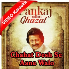 Chahat Desh Se Aane Wale - Mp3 + VIDEO Karaoke - Punkaj Udhas