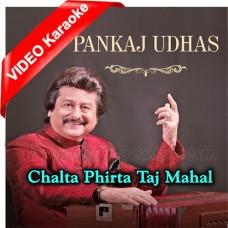 Chalta Phirta Taj Mahal - Ghazal - Mp3 + VIDEO Karaoke - Punkaj Udhas