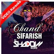Chand Sifarish - Remix - Mp3 + VIDEO Karaoke - DJ Shadow Dubai - Fanaa