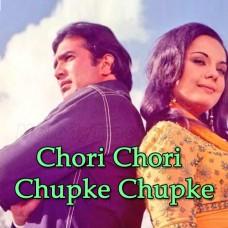 Chori Chori Chupke Chupke - Karaoke Mp3 - Lata Mangeshkar