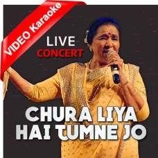 Chura Liya Hai Tumne Jo - Live - Mp3 + VIDEO Karaoke - Asha Bhosle