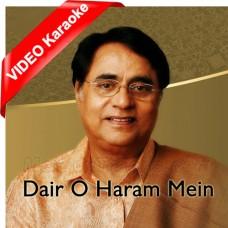 Dair O Haram Mein Basne Walo - Mp3 + VIDEO Karaoke - Jagjit Singh
