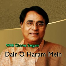 Dair O Haram Mein Basne Walo - With Chorus Sargam - Karaoke Mp3 - Jagjit Singh