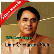 Dair O Haram Mein Basne Walo - With Chorus Sargam - Mp3 + VIDEO Karaoke - Jagjit Singh