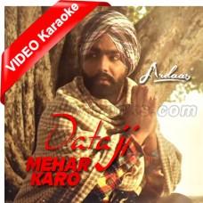Daata Ji Mehar Karo - Mp3 + VIDEO Karaoke - Nachhatar Gill - Ardaas 2016