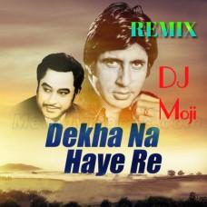 Dekha Na Haye Re - Remix - Karaoke Mp3 - Dj Moji - Kishore 2020