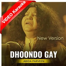 Dhondo Gay - New Version - Mp3 + VIDEO Karaoke - Abida Parveen - Sufi Song