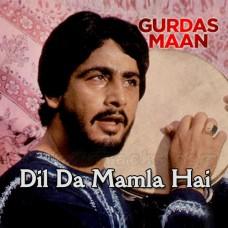 Dil Da Mamla Hai - Karaoke Mp3 - Gurdas Maan - Punjabi