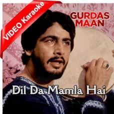 Dil Da Mamla Hai - Mp3 + VIDEO Karaoke - Gurdas Maan - Punjabi