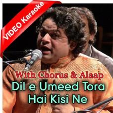 Dile Umeed Tora Hai Kisi Ne - With Chorus - Alaap - Mp3 + VIDEO Karaoke - Asif Ali Santoo