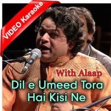 Dile Umeed Tora Hai Kisi Ne - With Alaap - Mp3 + VIDEO Karaoke - Asif Ali Santoo