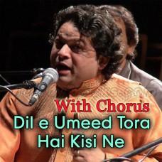 Dile Umeed Tora Hai - With Chorus - Karaoke Mp3 - Asif Ali Santoo