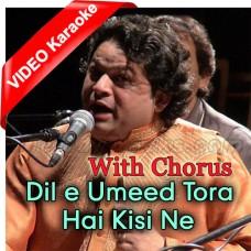 Dile Umeed Tora Hai Kisi Ne - With Chorus - Mp3 + VIDEO Karaoke - Asif Ali Santoo