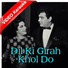 Dil Ki Girah Khol Do - Mp3 + VIDEO Karaoke - Lata Mangeshkar - Manna Dey