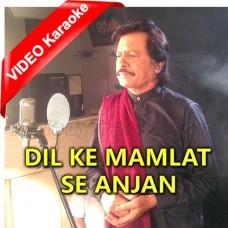 Dil Ke Mamlat Se Anjaan - Ghazal - Mp3 + VIDEO Karaoke - Attaullah Khan Esakhelvi
