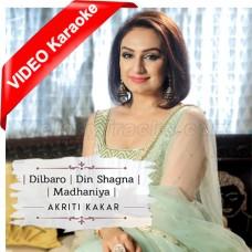Dilbaro - Din Shagna - Madhaniya - Wedding Mashup - Mp3 + VIDEO Karaoke - Akriti Kakar