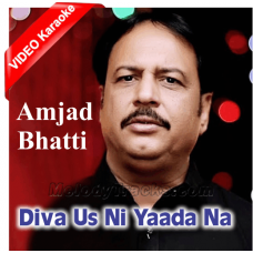 Diva Us Ni Yaada Na - Mp3 + VIDEO Karaoke - Amjad Bhatti - Punjabi