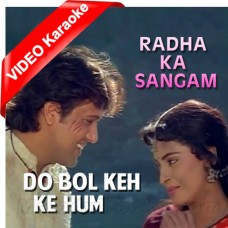 Do Bol Keh Ke Hum To Hare Hai - Mp3 + VIDEO Karaoke - Lata - Kirti Kumar - Radha Ka Sangam 1992