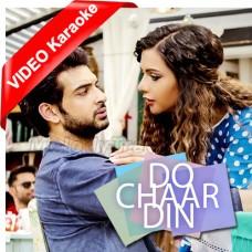 Do Char Din Se Yunhi - Mp3 + VIDEO Karaoke - Rahul Vaidya - Do Chaar Din 2016