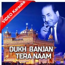 Dukh Banjan Tera Naam - Mp3 + VIDEO Karaoke - Rafi