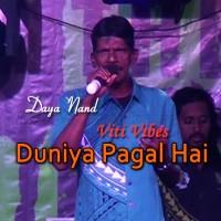 Duniya Pagal Hai - Karaoke Mp3 - Daya Nand - Viti Vibes - Lautoka Fiji