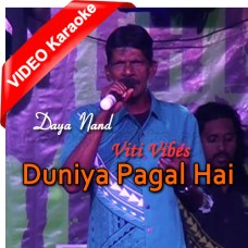 Duniya Pagal Hai - Mp3 + VIDEO Karaoke - Daya Nand - Viti Vibes - Lautoka Fiji